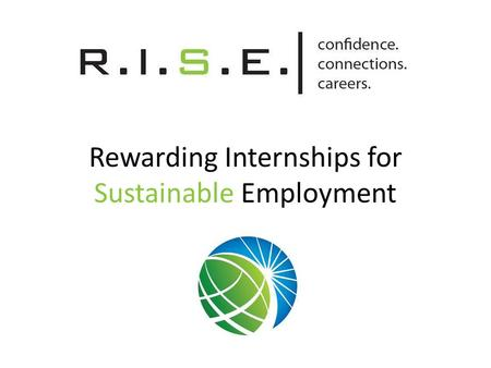 Rewarding Internships for Sustainable Employment.