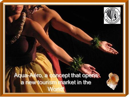 Aqua-Aéro, a concept that opens a new tourism market in the World!