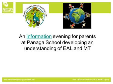 An information evening for parents at Panaga School developing an understanding of EAL and MTinformation.