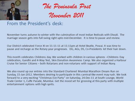 The Peninsula Post November 2011 From the Presidents desk: November turns autumn to winter with the culmination of most Indian festivals with Diwali. The.