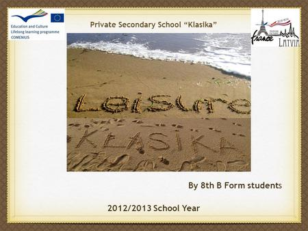 Private Secondary School Klasika By 8th B Form students 2012/2013 School Year.