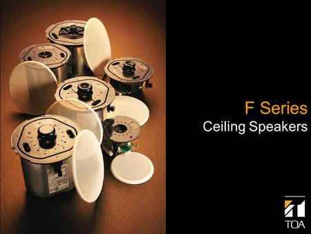F Series Ceiling Speakers. F-2322C F-2352C F-2352SC F-1522SC F-122CU F-2852C.