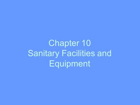 Chapter 10 Sanitary Facilities and Equipment