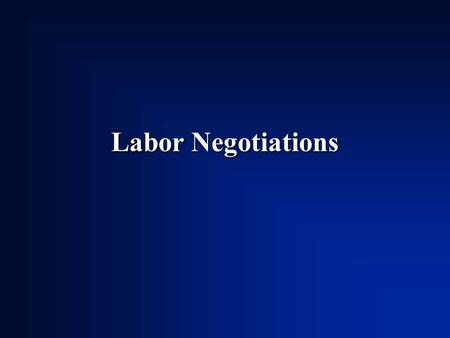 Labor Negotiations. Contract expires this year.Contract expires this year. Labor will produce a set of demands.Labor will produce a set of demands. –10%