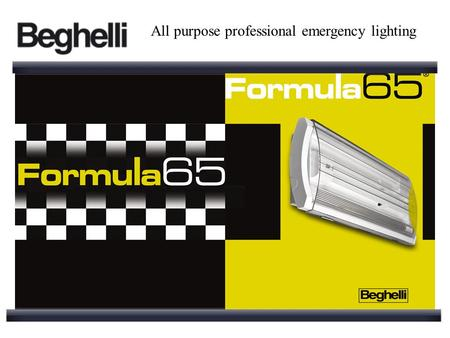 All purpose professional emergency lighting. Ceiling mounting. Beghelli Formula 65 is equipped with a symmetric reflector which makes it suitable for.