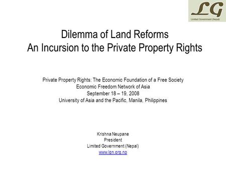 Dilemma of Land Reforms An Incursion to the Private Property Rights Private Property Rights: The Economic Foundation of a Free Society Economic Freedom.