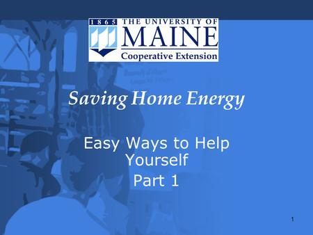 1 Saving Home Energy Easy Ways to Help Yourself Part 1.
