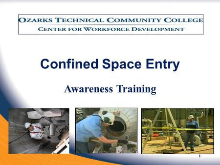 Confined Space Entry Awareness Training.