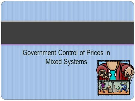 Government Control of Prices in Mixed Systems