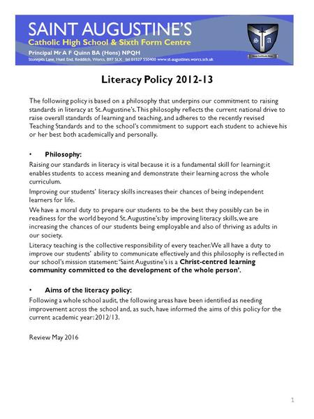 Literacy Policy 2012-13 The following policy is based on a philosophy that underpins our commitment to raising standards in literacy at St. Augustines.