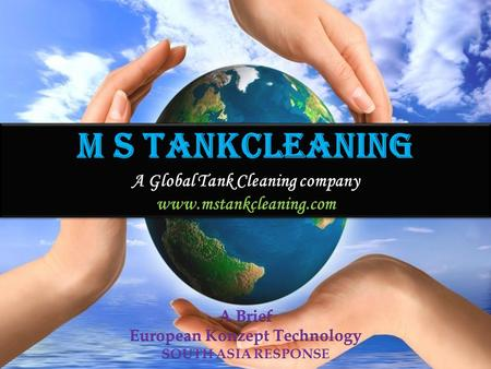 M S TANKCLEANING A Global Tank Cleaning company www.mstankcleaning.com.