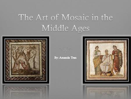 What Is Mosaic?What Is Mosaic? Mosaic is a form of art that has been used for thousands of years. It is a form of art commonly used by the Romans of the.