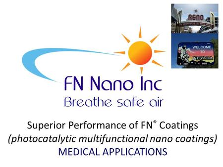 Superior Performance of FN ® Coatings (photocatalytic multifunctional nano coatings) MEDICAL APPLICATIONS.
