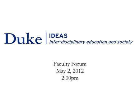 Faculty Forum May 2, 2012 2:00pm. Information, Technology & Culture.