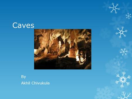 Caves By Akhil Chivukula.