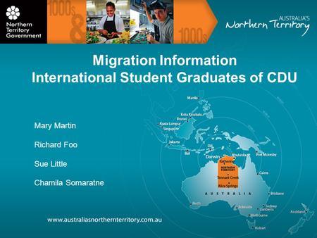 Migration Information International Student Graduates of CDU Mary Martin Richard Foo Sue Little Chamila Somaratne.