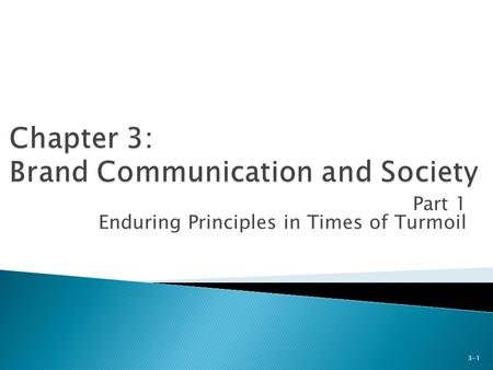 Part 1 Enduring Principles in Times of Turmoil 3-1.