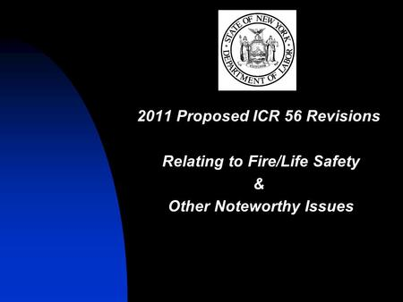 2011 Proposed ICR 56 Revisions Relating to Fire/Life Safety &