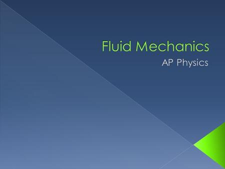 Fluid Mechanics AP Physics.