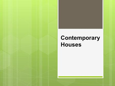 Contemporary Houses. What is Contemporary House? A contemporary house is basically a house that has been built in modern standards and design. These homes.