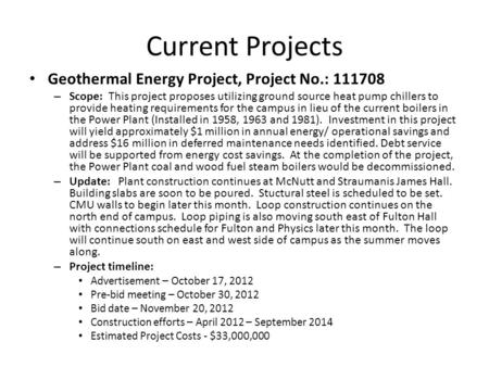 Current Projects Geothermal Energy Project, Project No.: 111708 – Scope: This project proposes utilizing ground source heat pump chillers to provide heating.