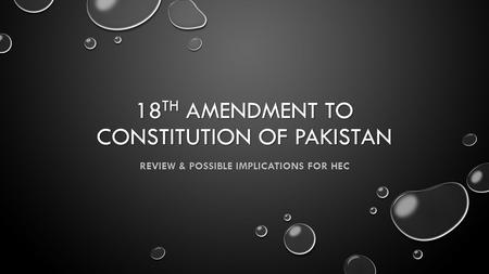 18 TH AMENDMENT TO CONSTITUTION OF PAKISTAN REVIEW & POSSIBLE IMPLICATIONS FOR HEC.