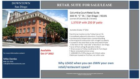 DOWNTOWN San Diego RETAIL SUITE FOR SALE/LEASE Columbia Court Retail Suite 444 W. C St. | San Diego | 92101 (corner of Columbia & C Streets) 1,570 SF with.
