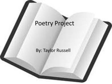 Poetry Project By: Taylor Russell. Simile A Red, Red Rose O My Luve's like a red, red rose, That's newly sprung in June; O My Luve's like the melodie.
