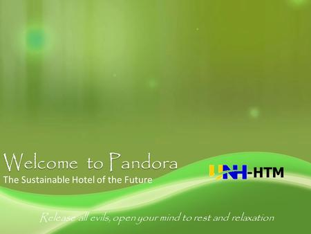 The Sustainable Hotel of the Future Release all evils, open your mind to rest and relaxation -HTM.