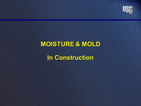MOISTURE & MOLD In Construction