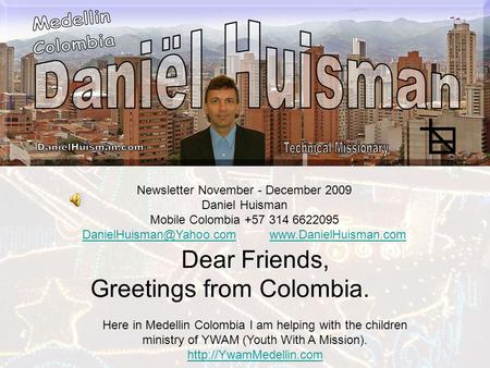 Newsletter November - December 2009 Daniel Huisman Mobile Colombia +57 314 6622095