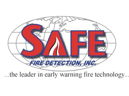1. 2 3 The New, Advanced Technology Provides the Earliest, Most Discriminating Fire Detection on the Market Today!