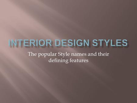 The popular Style names and their defining features.