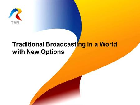 Traditional Broadcasting in a World with New Options.