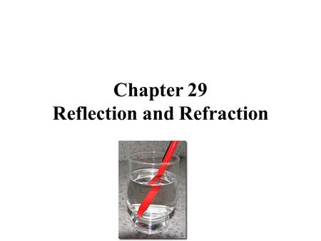 Chapter 29 Reflection and Refraction. Reflection - when a wave reaches a boundary between two media, some or all of the wave bounces back into the first.