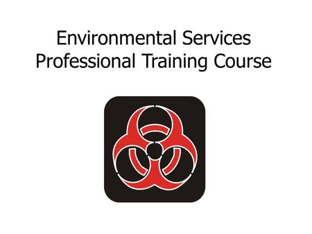 Environmental Services Professional Training Course.