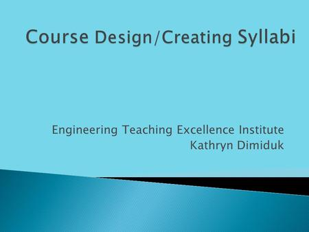 Engineering Teaching Excellence Institute Kathryn Dimiduk.
