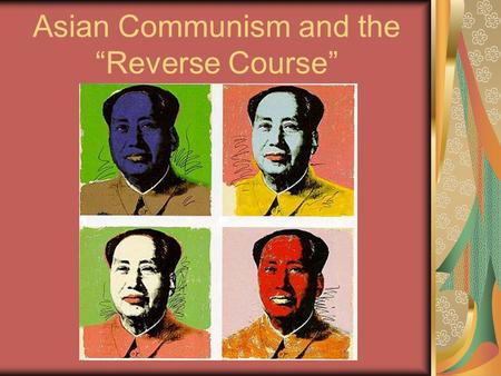 "Asian Communism and the ""Reverse Course"""