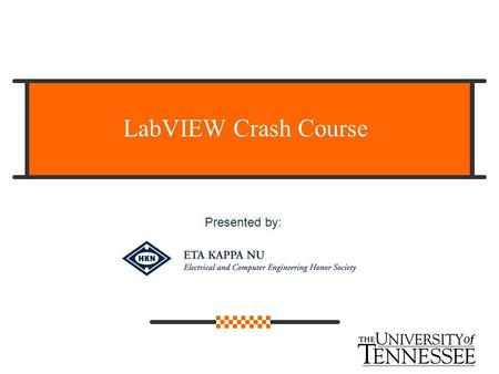 LabVIEW Crash Course Presented by:.