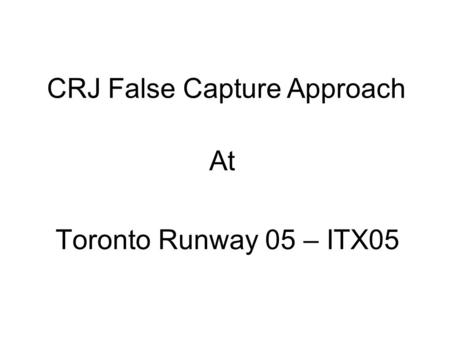 CRJ False Capture Approach