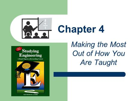 Chapter 4 Making the Most Out of How You Are Taught.