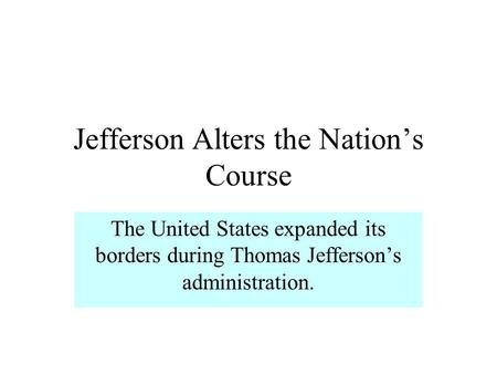 Jefferson Alters the Nation's Course
