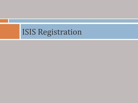 ISIS Registration.