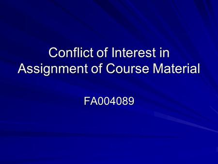 Conflict of Interest in Assignment of Course Material FA004089.