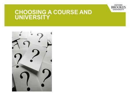 CHOOSING A COURSE AND UNIVERSITY. MAIN TOPICS Choosing your course Choosing your university Finding information Timeline.