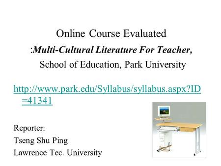 Online Course Evaluated : Multi-Cultural Literature For Teacher, School of Education, Park University  =41341.