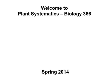 Welcome to Plant Systematics – Biology 366