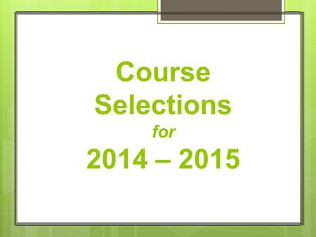 Course Selections for 2014 – 2015. March 3-19:Math teachers make recommendations for math levels based on the criteria in the Program of Studies March.