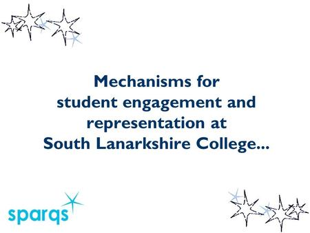 Mechanisms for student engagement and representation at South Lanarkshire College...