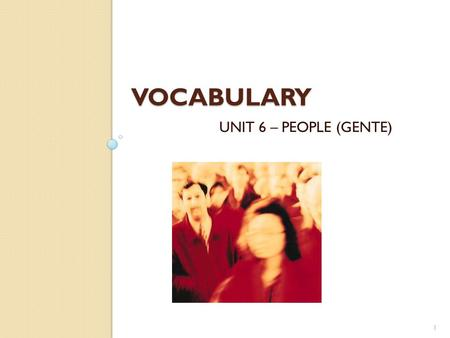 VOCABULARY UNIT 6 – PEOPLE (GENTE) 1. Appearance (1) 2 HAIR Bald: calvo Blond: rubio Curly: rizado Dark/fair/red/grey: oscuro/rubio/rojo/gris Fringe: